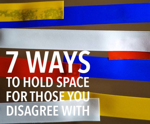 7-ways-to-hold-space