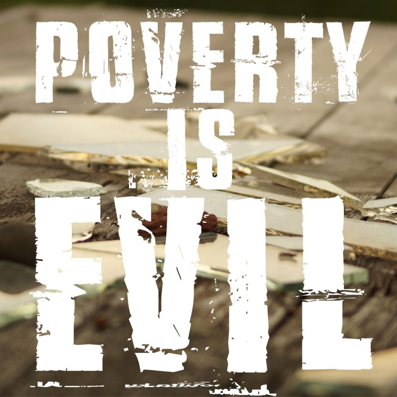 poverty-is-evil
