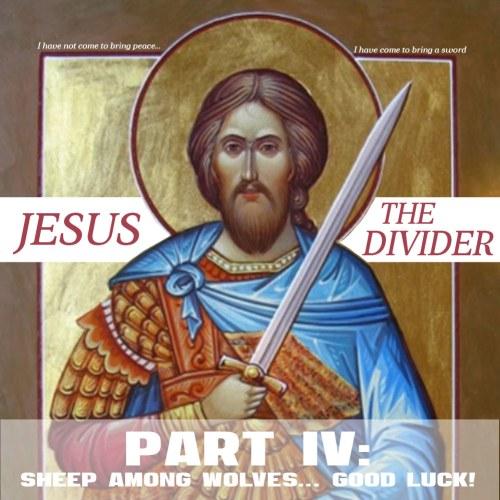 jesus-division-progressive christianity-persecution-sheep-wolves-matthew 10