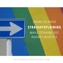 straightsplaining injustice criticism straight privilege