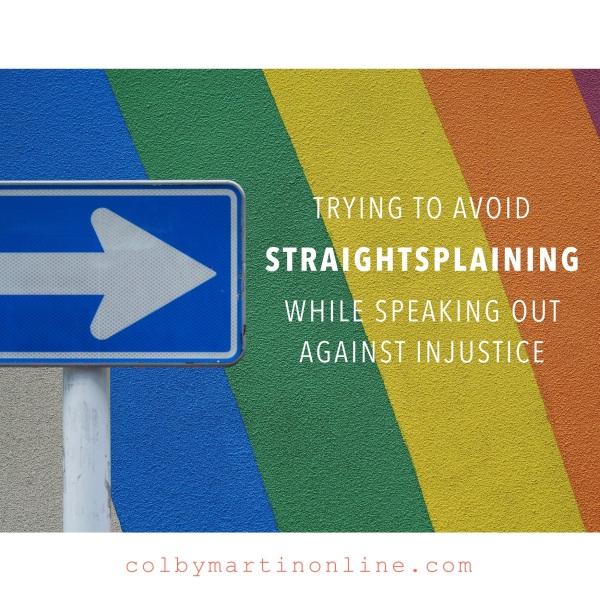 straightsplaining injustice criticism straight privilege