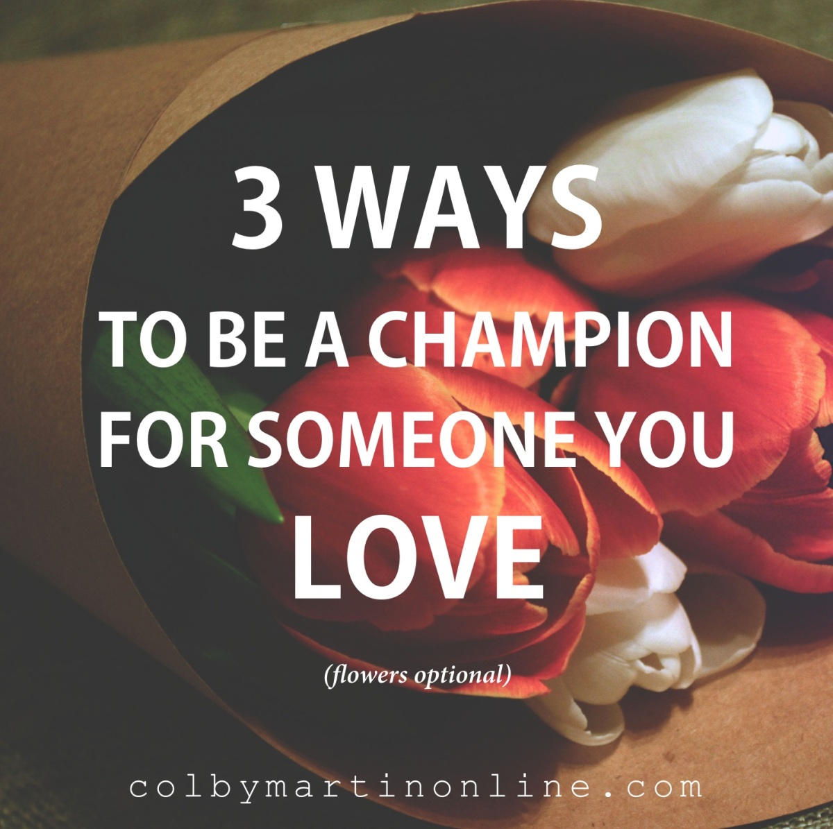 Three Ways to be a Champion for Someone You Love