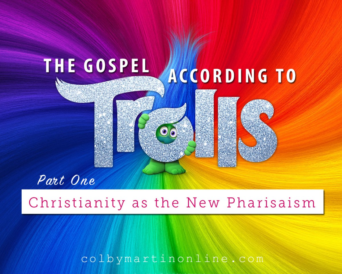 The Gospel According to Trolls, Part I: Christianity as the New Pharisaism